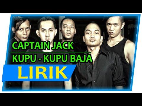 Captain Jack $ Kupu-Kupu Baja (Lirik + Musik)