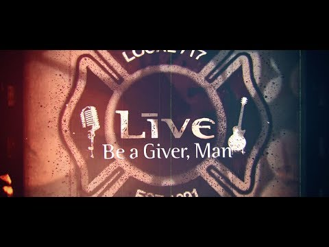 LIVE - Be A Giver, Man (Lyric Video) Mp3