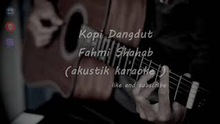 KOPI DANGDUT - FAHMI SHAHAB ( AKUSTIK KARAOKE )