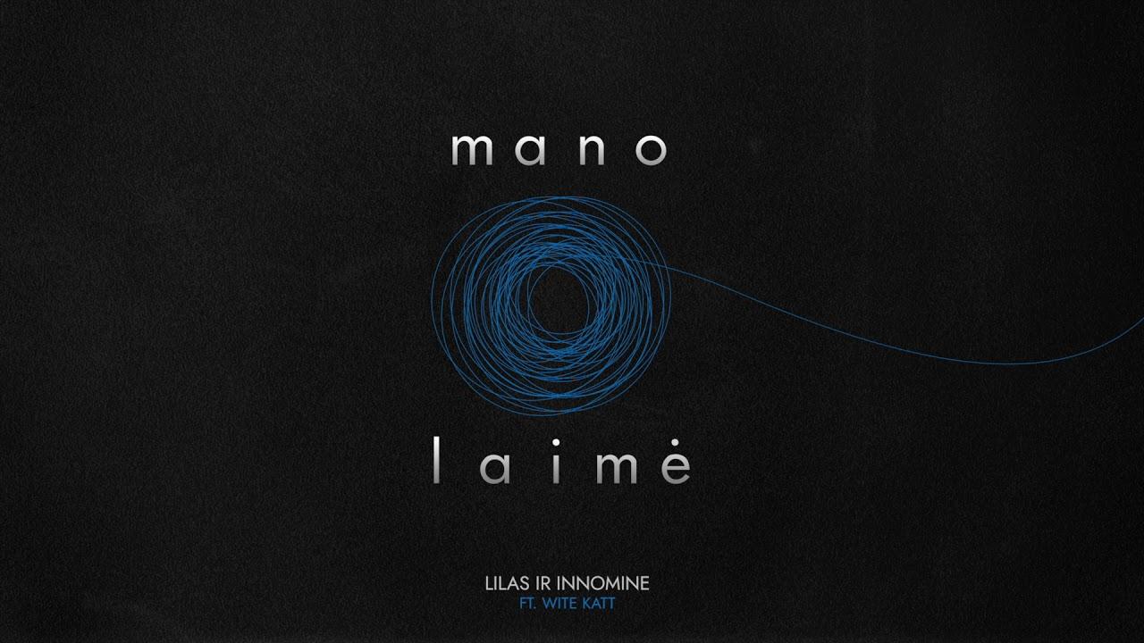 Lilas ir Innomine - Mano laimė (ft. Wite Katt)