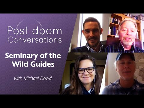 """""""Seminary of the Wild"""": Post-doom with Michael Dowd"""