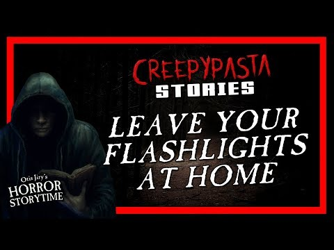 """Leave Your Flashlights at Home"" Creepypasta 💀 Otis Jiry's Horror Storytime"