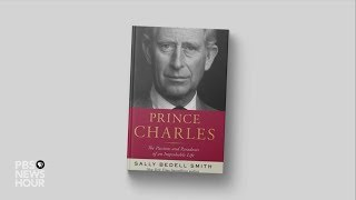 New biography shows a side of Prince Charles we