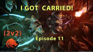 StarCraft 2: Finally Getting Carried In 2v2!  😱😱😱