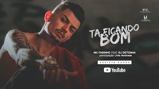 MC Fabinho ft. DJ Detonna - Ta Ficando Bom