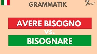 Italienisch lernen | Avere bisogno vs. bisognare