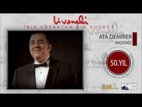 Ata Demirer - Akdeniz (Livaneli 50. Yıl Özel)