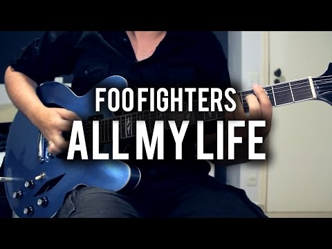 Foo Fighters - All My Life - Guitar Cover -...
