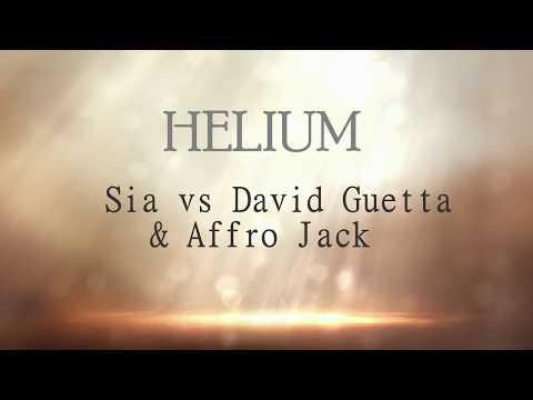 Helium - Sia vs. David Guetta & Affro Jack  (lyrics)