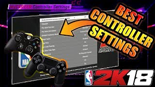 NBA 2K18 -  BEST CONTROLLER SETTINGS IN NBA 2K18