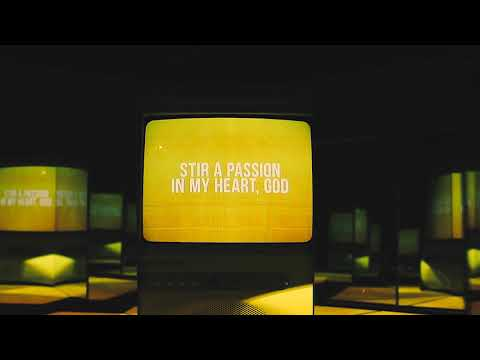 Stir A Passion - Worship Central (Lyric Video)