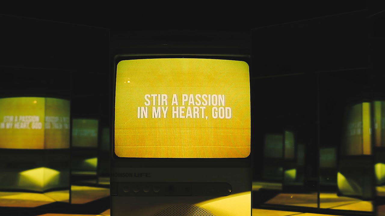 A Passion For stir a passion - worship central (lyric video)