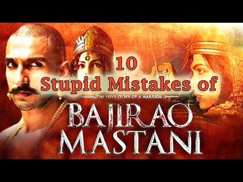 10 Mistakes of Bajirao Mastani