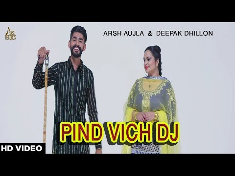 Pind Vich Dj Reversion | (Full Video) - Arsh Aujla & Deepak Dhillon | feat Kamal Khangura