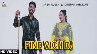 Gambar cover Pind Vich Dj Reversion | (Full Video) - Arsh Aujla & Deepak Dhillon | feat Kamal Khangura