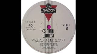 Total Contrast - Takes A Little Time (Dub Mix)