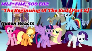 [Queen Reacts] MLP FIM; S09 E02 The Beginning Of The End {Part 2} REUPLOAD
