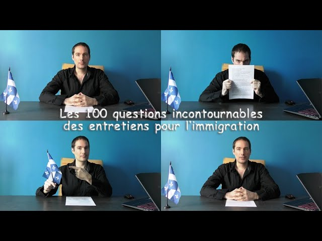 Immigration au Québec : Les 100 questions incontournables des entretiens