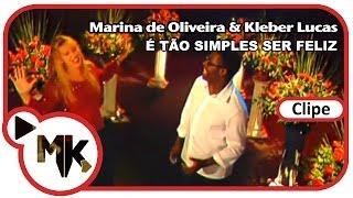 Marina de Oliveira e Kleber Lucas - 😃 É Tão Simples Ser Feliz (Clipe Oficial MK Music)