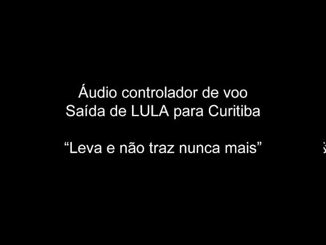 Áudio conversa piloto PF & controlador - voo Lula