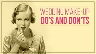 Top 10 Wedding make up Do's & Don'ts