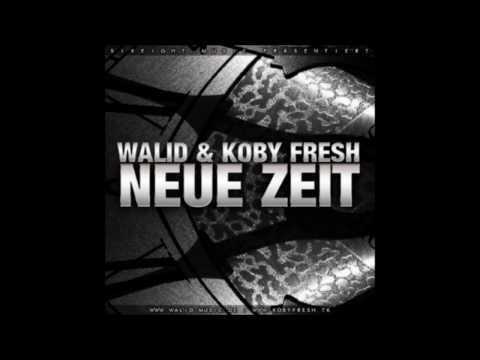 Walid feat. Koby Fresh - Neue Zeit (prod. by Cy-Music)