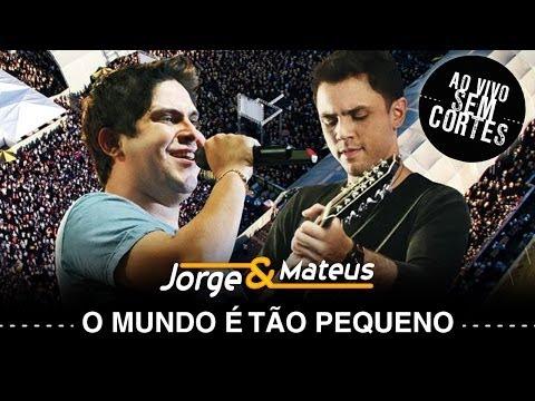 Jorge & Mateus -   O Mundo É Tão Pequeno - DVD Ao Vivo Sem Cortes -