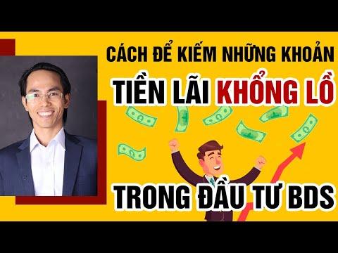 Cách Để Kiếm Được Khoản Tiền Khổng Lồ Trong Đầu Tư Bất Động Sản   Trịnh Thế Anh