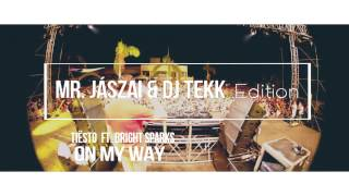 Tiësto ft.  Bright Sparks - On My Way (Mr Jászai & Dj Tekk Edition)