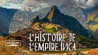 L' histoire de l'Empire Inca