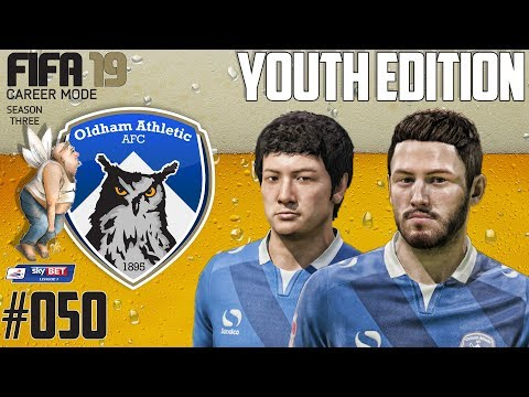 Fifa 19 Career Mode  - Youth Edition - Oldham Athletic - Season 3 EP 50
