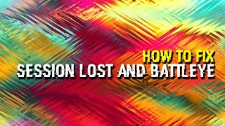 Arma 2 - How to fix Session Lost / BattlEye