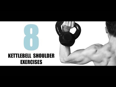 8 KETTLEBELL SHOULDER EXERCISES AND THE MUSCLES THEY TARGET