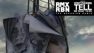 Robyn - Don't Fucking Tell Me What To Do (The Mekanism Remix)