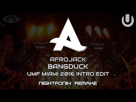Afrojack  Bangduck UMF Miami 2016 Intro Edit Nightfonix Remake