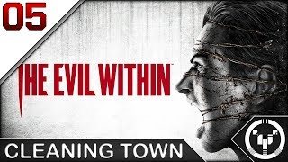 CLEANING TOWN | The Evil Within | 05