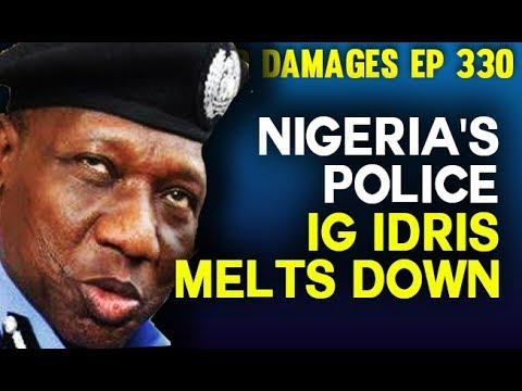Dr. Damages Show - ep 330: In Public, Nigeria's Police IG Idris Melts down, Archbishop of Lagos lies
