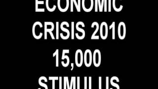 THE ECONOMIC CRISIS 2010 15,000 STIMULUS CHECKS HELP UNEMPLOYMENT COLLEGE STUDENTS LAID OFF WORKERS