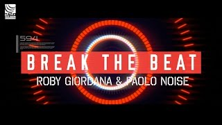 ROBY GIORDANA & PAOLO NOISE - Break The Beat