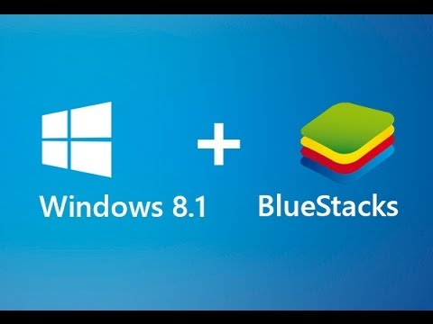 Bluestacks для windows 8.1