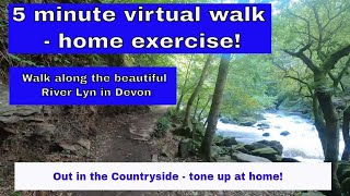 Easy virtual walk exercise - 5 minutes from Lynmouth along the lovely River Lyn