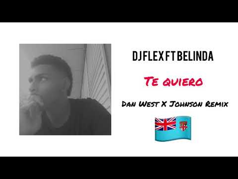 Te Quiero - Dan West X Johnson Remix
