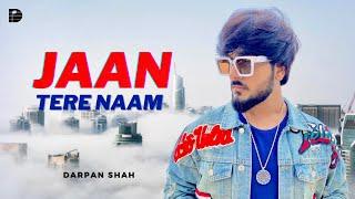 Jaan Tere Naam | Dil Kya Cheez Hai Jaanam   | EDM Version | Darpan Shah