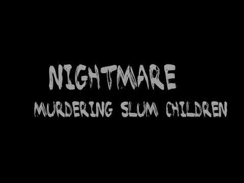 Nightmare - Murdering Slum Children