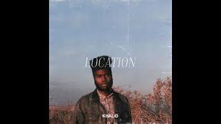 Khalid - Location (Pitch Shifted)