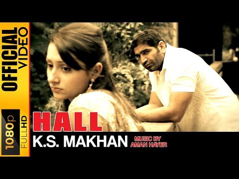 HALL - OFFICIAL VIDEO - K.S. MAKHAN MUSIC BY AMAN HAYER (GOO