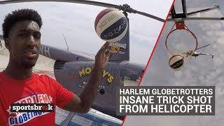 Harlem Globetrotters Insane Trick Shot From Helicopter