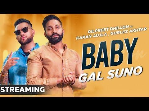 Baby Gall Suno (Streaming Video)   Dilpreet Dhillon   Karan Aujla   Gurlez Akhtar   New Songs 2019
