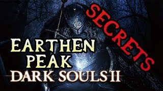 Dark Souls 2 Secrets: EARTHEN PEAK!