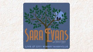 Sara Evans - A Little Bit Stronger (Live from City Winery Nashville) (Audio)